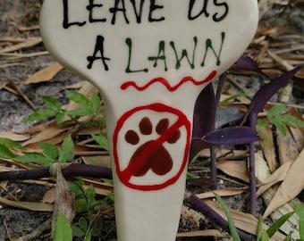 Leave us a lawn garden marker.