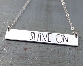 SHINE ON  Inspirational Bar Necklace. Positive Inspiring Hand Stamped Necklace. Gold, Rose Gold, Sterling Silver. Let Your Light Shine