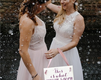 This Is What True Love Looks Like Sign | Gay Wedding Sign | LGBTQ+ | Handcrafted Banner for Wedding Engagement Pictures Shower | 1424BW