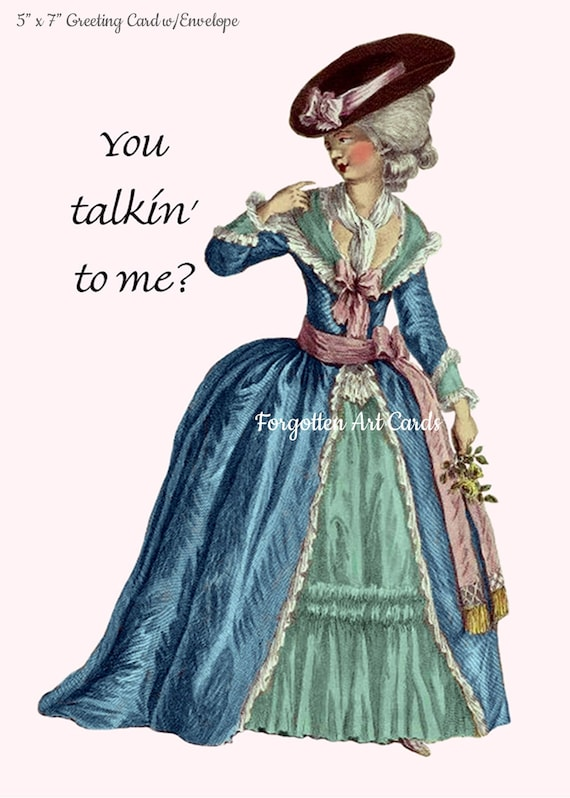 "You Talkin' To Me?  5""x7"" Greeting Card with Envelope, Marie Antoinette Card, Funny Quote, Forgotten Art Cards, Pretty Girl Postcards, Hat"