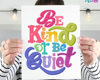 Hand-Lettered Be Kind or Be Quiet Print | Instant Download