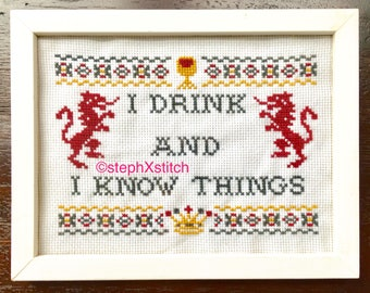 PATTERN Funny Wine Cross Stitch I Drink and I Know Things Tyrion Quote GOT Instant Download Xstitch