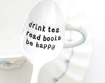 Drink Tea, Read Books, Be Happy. Tea Spoon, Stamped Silverware for Book Lover Gift Idea. Original Milk & Honey ® Design.