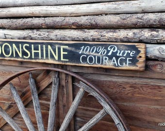 Moonshine 100% Pure Courage Distressed Wood Sign