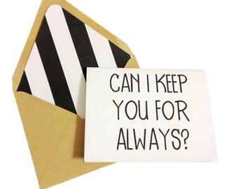 Can I Keep You For Always Card // Wedding Card // Valentine's Day Card // Anniversary Card // Proposal Card // Blank Card // Love Card