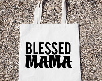 Blessed Mama Tote Bag Gift For Reader Funny Canvas Bag, Canvas Tote Bag, Shopping Bag, Grocery Bag, Funny Reusable Cotton Bag
