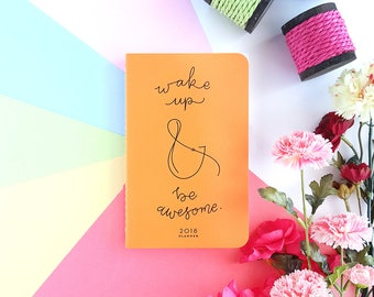 """2018 Planner — Wake Up and Be Awesome // Cool Orange Minimalistic Agenda —5"""" x 8"""""""