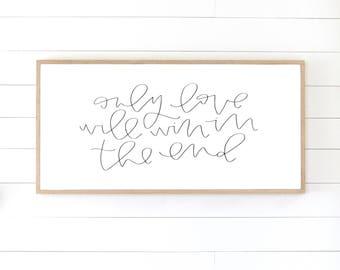 NEW - Only Love Will Win - Painted wood sign - S,M,L Sizes available  | Wall decor (Love sign, Fixer Upper)