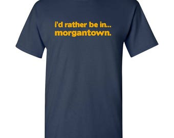 I'd Rather Be In...Morgantown T Shirt - Navy