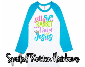 Silly Rabit Easter is For Jesus