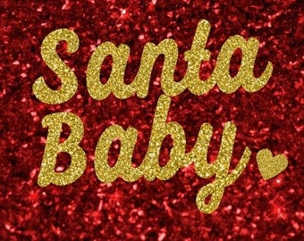 SANTA BABY DIY Sparkly Glitter Baby Girl Ladies Women Adult Iron On Decal Custom Color Red Green Gold Silver