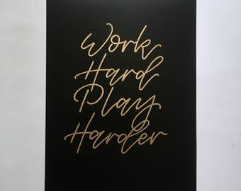 Work Hard Play Harder // Lettering Print