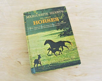 Vintage Book All About Horses by Marguerite Henry Horse Book Walter Osborne Book About Horses Equestrian Book Horse Breeds Animal Book