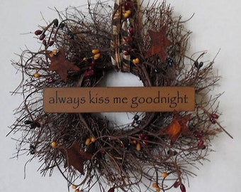 "Primitive Wreath, Angel Vine, Always Kiss Me Goodnight, Primitive Sign, Stars, Pips, Homespun, Handmade, 8"" Round Wreath, Made in the USA"