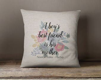 Psycho movie quote pillow cover - A boy\u0027s best friend is his mother - epic pillow & Couch cushions | Etsy pillowsntoast.com
