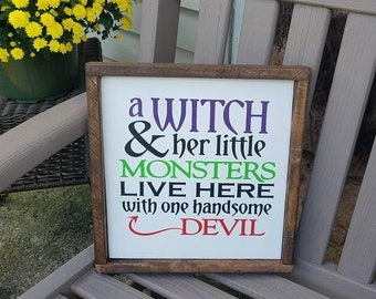 A witch and her little monsters live here, Halloween Sign, Handsome Devil, Witch Sign, Halloween Decor