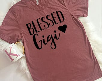 Blessed Gigi Shirt, Grandma Shirt, Grandmother Shirt, Family Shirt, Blessed Nana, Christmas Gift, Pregnancy Announcement