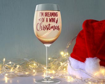 Funny Holiday Gift for Wine Lover, I'm Dreaming of a Wine Christmas Wine Glass, Gift for Him Her, Stemless Stemmed Beer, Birthday Idea