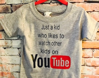 Just a kid who likes to watch other kids on youtube kids shirt, youth shirt, toddler shirt, funny toddler shirt