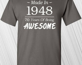 70th Birthday | Made In 1948 70 Years Of Being Awesome T-shirt | Funny Gift | Custom Any Year | For Him | For Her | Present | Turning 70