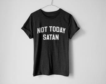 Not Today Satan Shirt - Rupaul Shirt - Not Today Shirt - Satan Shirt - Funny Not Today Satan Tee - RuPaul's Drag Race Shirt