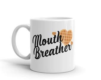 Stranger Things Mug - Mouth Breather Coffee Mug - Funny Stranger Things Coffee Mug - Eleven Mug - Stranger Things Gift - Waffle Eleven Mug