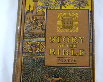 Story of the Bible Foster 1919 Antique Bible Story Book