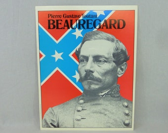 "1974 Pierre GT Beauregard Poster - Confederate Civil War General CSA - 10"" x 13"""