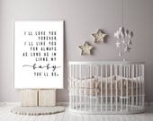 Ill love you for always, My baby you'll be, Instant Print, Nursery Printable, Baby room print, Book Quote, My baby Print, Nursery Room,Print
