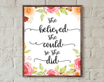 she believed she could so she did print,printable wall art,floral art inspirational quotes,motivational gifts,girl room decor,positive quote