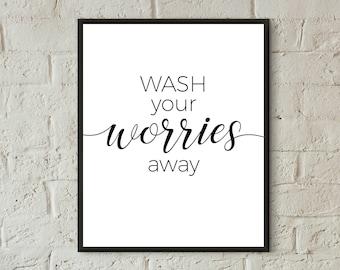wash your worries away print bathroom wall decor printable bathroom wall art guest bathroom decor washroom wall art download home decor sign