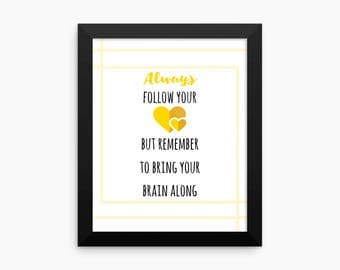 Always Follow Your Heart, Funny Print, 8x10, 18x24, Printable Art, Digital Art Print, Home Decor, Quote Print, Wall Art