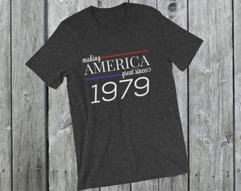 Making America great since 1979 T-Shirt, 39 years old, 39th birthday, custom gift, unique gift, Christmas gift, birthday gift, father gift