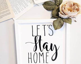 Let's Stay Home // 12X12 // Wooden Sign // Wall Art // Homebody // Simple Decor // Woodwork // Decoration // Gift for Her // Home Decor