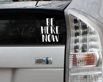 Be Here Now Rub-On Vinyl Die Cut Decal Bumper Sticker Car Laptop Bike Ram Dass Mindfulness