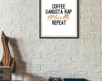 Coffee. Gangsta Rap. Hustle. Repeat Digital Print