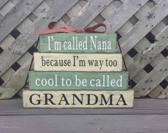 I'm Called Nana   Too Cool To Be Called   Grandma   Rustic Blocks   Stackable Blocks   Nana Gift   Mantel Decor   Shelf Decor