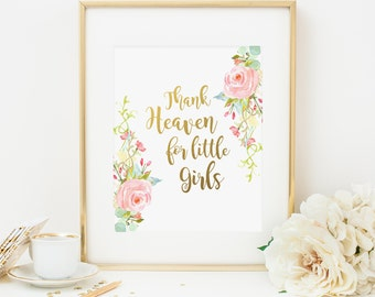 Bohemian Thank Heaven For Little Girls Printable Nursery Quote Pink and Gold Nursery Decor Pink Floral Nursery Wall Art Girl Nursery 117