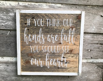 If You Think Our Hands Are Full You Should See Our Hearts | Pallet Sign | Rustic Wood Sign | Gallery Wall | Gifts for Mom | Farmhouse