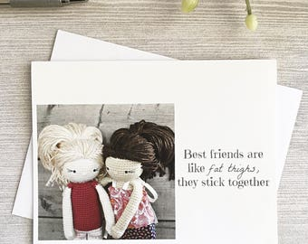 Funny Card - Fat Thighs - Best Friend Card - Just Because - Cheeky Card - Valentines - Adult card