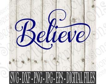 Believe svg, Believe Sign Svg, Christmas Svg, Religious Svg, Svg File, Digital File, EPS, DXF, SVG, Png, Jpg, Cricut Svg, Silhouette Svg