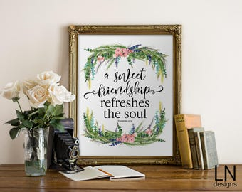 Bible Verse Printable 'A Sweet Friendship refreshes the Soul' Proverbs 27:9 8x10 Printable Art Digital file Friendship Quote