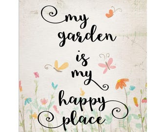 My Garden is My Happy Place Print