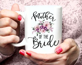 Mother of The Bride Coffee Mug, Brides Mother Mug, Mother Wedding Mug, The Brides Mother Wedding, Wedding Mugs, Wedding Gift 26W