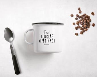 Enamel mug Cup / Der Klügere