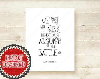 Harry Potter Quote * Harry Potter Printable * Albus Dumbledore Quote * Instant Download * Inspirational Art * Gifts for Best Friends * 1009D