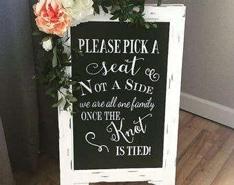 Pick A Seat Not a Side Wedding Chalkboard Easel  Chalkboard Sign  Wedding Sign  Bridal Shower Sign Wedding Sign Wedding Decor Aisle Decor