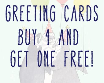 Greeting Cards- Buy 4 and get 1 free!