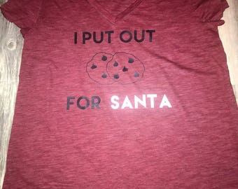 I put out for Santa woman's t-shirt