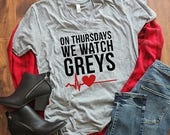 On Thursdays We Watch GREYS; Grey's Anatomy Shirt; Greys Tee; Greys Anatomy Gift; Beautiful Day to Save Lives; You're My Person